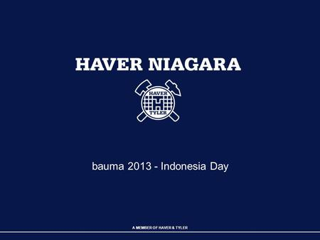 A MEMBER OF HAVER & TYLER bauma 2013 - Indonesia Day.