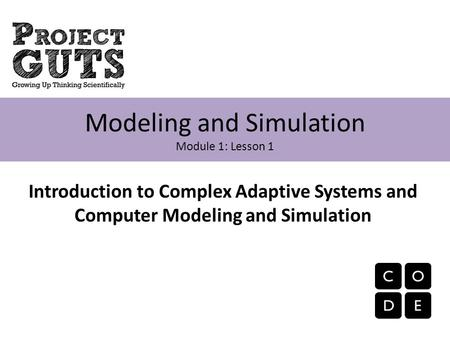 Modeling and Simulation Module 1: Lesson 1