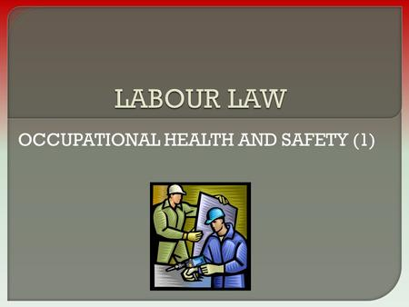 OCCUPATIONAL HEALTH AND SAFETY (1). 1 Explain the application of the Occupational safety and Health Act 1994 (C2) 2 Discuss the provisions and protection.