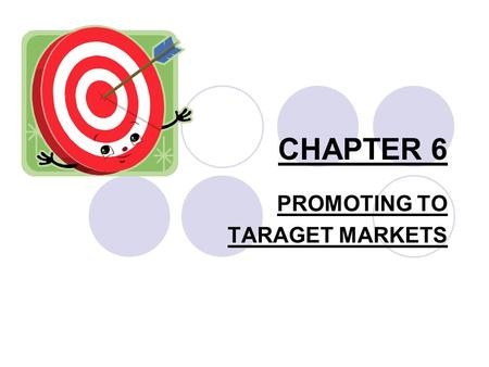 CHAPTER 6 PROMOTING TO TARAGET MARKETS. LESSONS: 6.1 CUSTOMER DEMOGRAPHICS 6.2 THE BUSINESS TRAVELER 6.3 THE LEISURE TRAVELER 6.4 THE INTERNATIONAL TRAVELER.