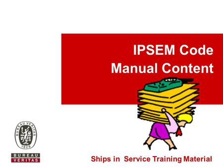 IPSEM Code Manual Content Ships in Service Training Material.