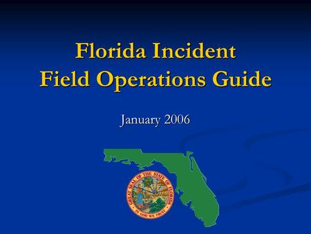 Florida Incident Field Operations Guide January 2006.
