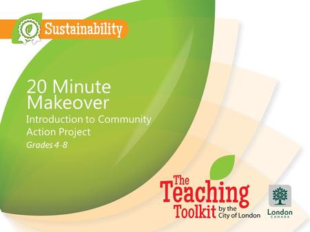 20 Minute Makeover Introduction to Community Action Project Grades 4-8.