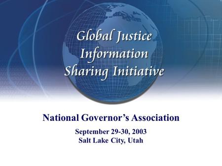 National Governor's Association September 29-30, 2003 Salt Lake City, Utah.