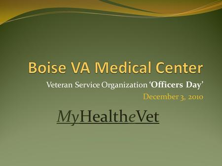 Veteran Service Organization 'Officers Day' December 3, 2010 MyHealtheVet.
