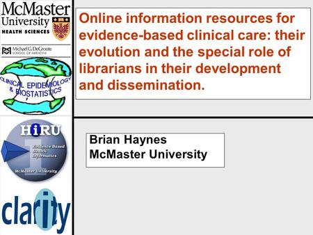 Online information resources for evidence-based clinical care: their evolution and the special role of librarians in their development and dissemination.
