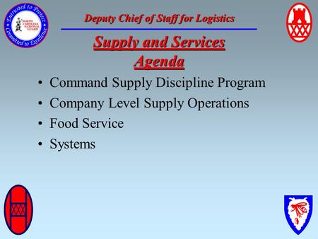 Deputy Chief of Staff for Logistics Supply and Services Agenda Command Supply Discipline Program Company Level Supply Operations Food Service Systems.