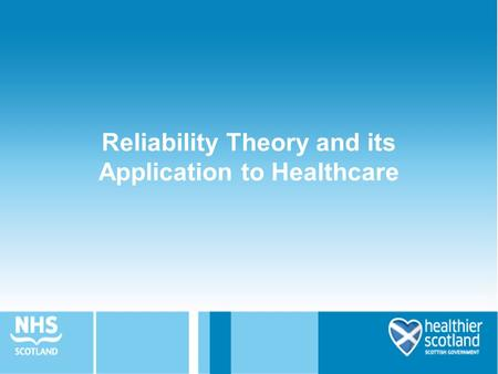 Reliability Theory and its Application to Healthcare