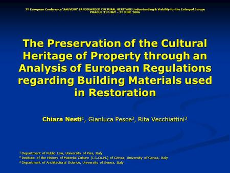 The Preservation of the Cultural Heritage of Property through an Analysis of European Regulations regarding Building Materials used in Restoration Chiara.