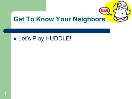 Get To Know Your Neighbors Let's Play HUDDLE! 1. November ESE Meeting Chapter 4 – IEP – ESE Reminders – Reviewing Present Levels – Accommodations and.