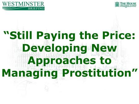 """Still Paying the Price: Developing New Approaches to Managing Prostitution"""