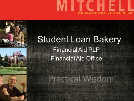 Student Loan Bakery Financial Aid PLP Financial Aid Office.