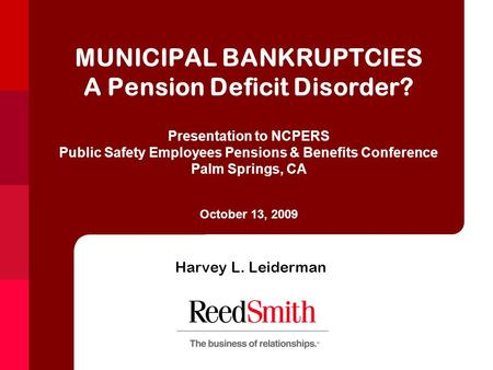 MUNICIPAL BANKRUPTCIES A Pension Deficit Disorder? Presentation to NCPERS Public Safety Employees Pensions & Benefits Conference Palm Springs, CA October.
