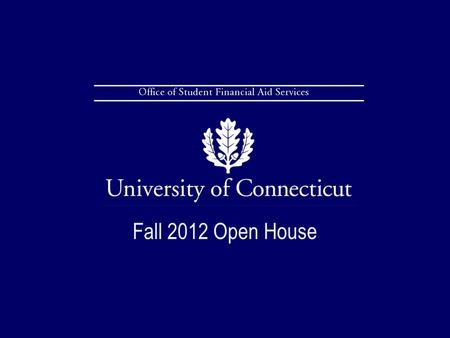 Fall 2012 Open House. Scholarships Institutional aid Federal student aid The aid application process Topics for Discussion: