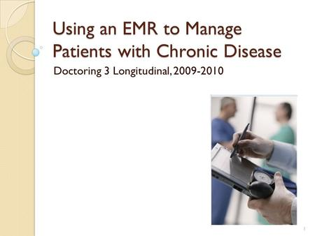Using an EMR to Manage Patients with Chronic Disease