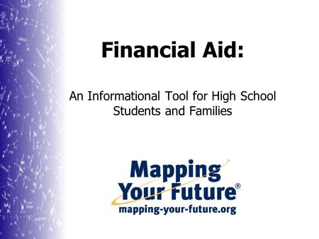 Financial Aid: An Informational Tool for High School Students and Families.