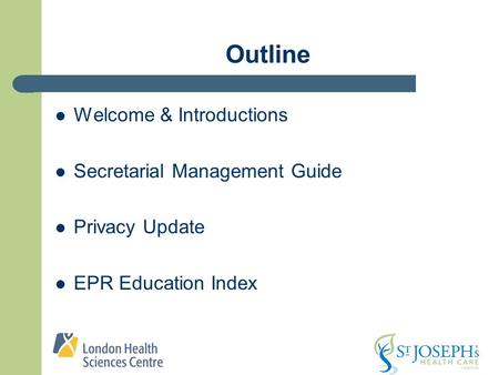 Outline Welcome & Introductions Secretarial Management Guide Privacy Update EPR Education Index.