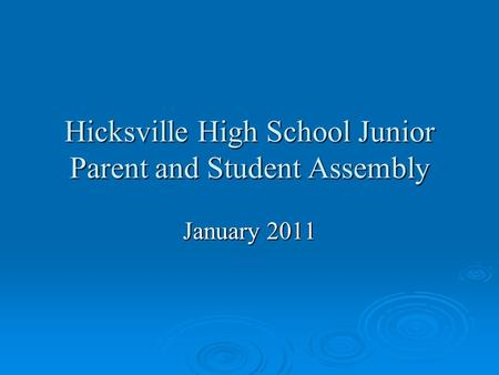 Hicksville High School Junior Parent and Student Assembly January 2011.