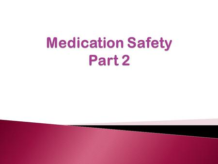  Recommendations to prevent medication errors  Actions upon error detection  Definition and assessment of ADRs  Role of pharmacist in medication safety.