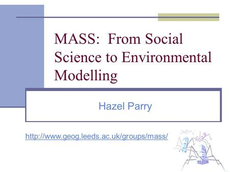 MASS: From Social Science to Environmental Modelling Hazel Parry