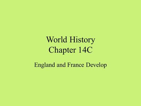 World History Chapter 14C England and France Develop.