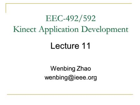 EEC-492/592 Kinect Application Development