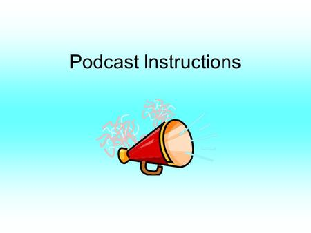 Podcast Instructions. Book Review Podcast (audio only) Book Reviews (audio + video) Podcast Examples.
