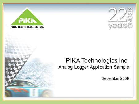 PIKA Technologies Inc. Analog Logger Application Sample December 2009.