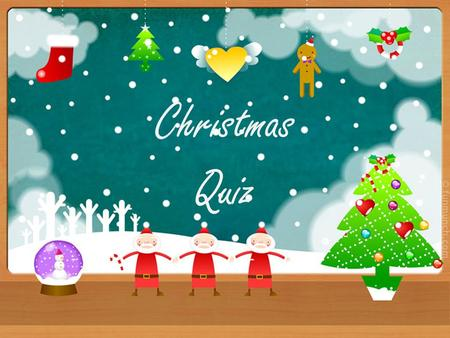 Christmas Quiz. When is Christmas celebrated? Christmas is celebrated on the 25 of December.