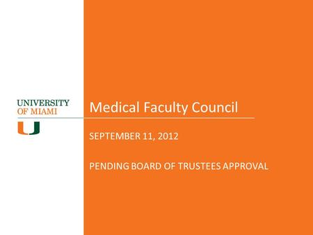 Medical Faculty Council SEPTEMBER 11, 2012 PENDING BOARD OF TRUSTEES APPROVAL.