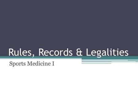 Rules, Records & Legalities Sports Medicine I.  Advisory Board of Athletic Trainers About the Profession-Scope.