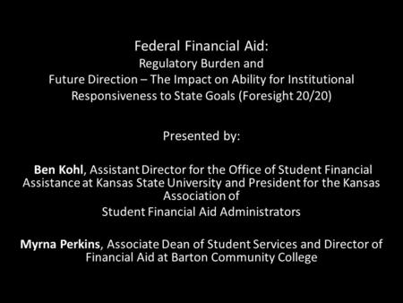 Federal Financial Aid: Regulatory Burden and Future Direction – The Impact on Ability for Institutional Responsiveness to State Goals (Foresight 20/20)