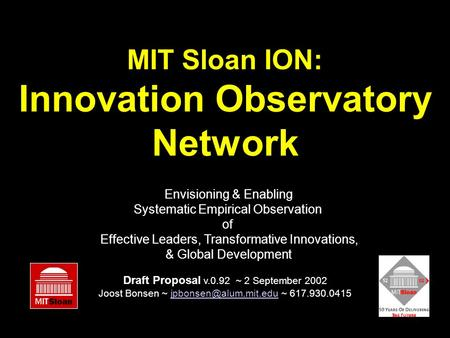 MIT Sloan ION: Innovation Observatory Network Envisioning & Enabling Systematic Empirical Observation of Effective Leaders, Transformative Innovations,