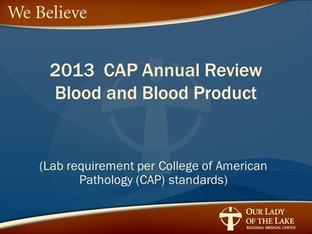 2013 CAP Annual Review Blood and Blood Product