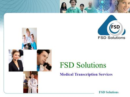 FSD Solutions Medical Transcription Services FSD Solutions.