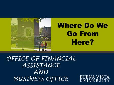 OFFICE OF FINANCIAL ASSISTANCE AND BUSINESS OFFICE.