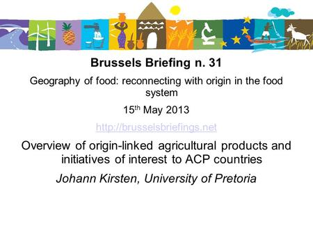 Brussels Briefing n. 31 Geography of food: reconnecting with origin in the food system 15 th May 2013  Overview of origin-linked.