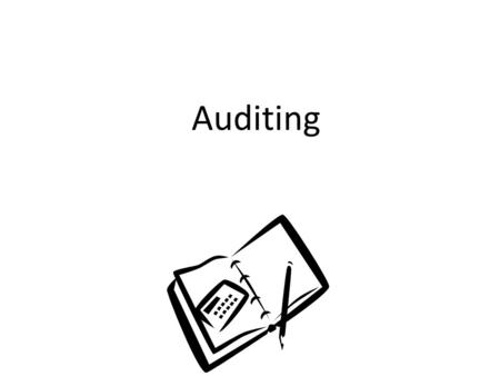 Auditing. The Demand for Auditing and Assurance The development of the corporate form of business and the expanding world economy over the last 200 years.