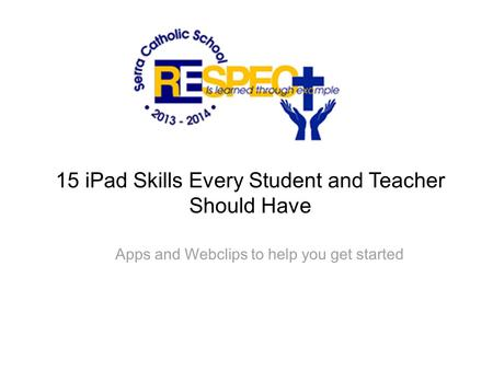 15 iPad Skills Every Student and Teacher Should Have Apps and Webclips to help you get started.
