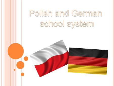  Timetable - Polish Polish - German  History - Polish - German  School system - Polish Polish - German  Additional courses - Polish Polish - German.