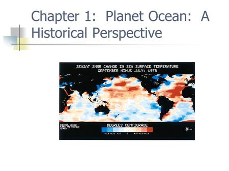 Chapter 1: Planet Ocean: A Historical Perspective.