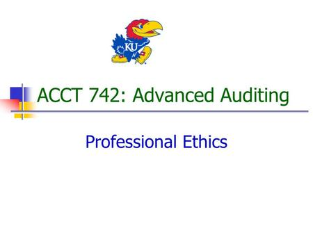 ACCT 742: Advanced Auditing