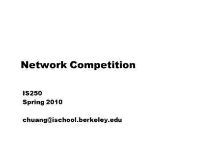 Network Competition IS250 Spring 2010