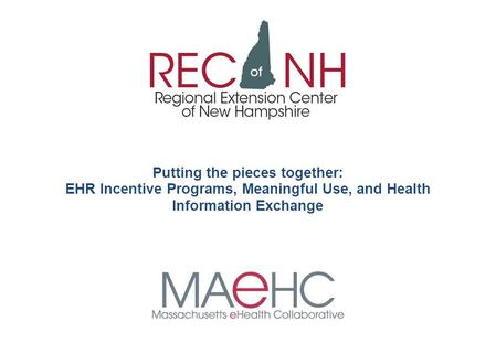 Putting the pieces together: EHR Incentive Programs, Meaningful Use, and Health Information Exchange.