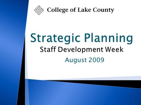 August 2009.  Introductions  Strategic Planning Purpose  Strategic Planning Process 2.
