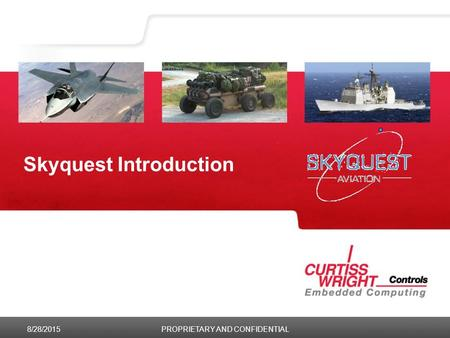 Skyquest Introduction 8/28/2015PROPRIETARY AND CONFIDENTIAL.