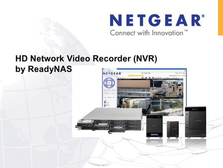 HD Network Video Recorder (NVR) by ReadyNAS. IP Surveillance  Home  Office  Retail  Building  Car Park  Restaurant  Shopping Mall  School  Railway.