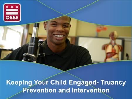 Keeping Your Child Engaged- Truancy Prevention and Intervention.