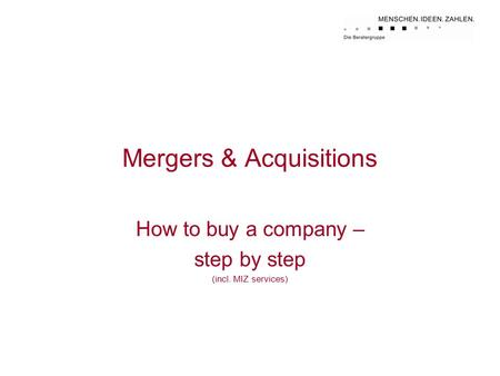 Mergers & Acquisitions How to buy a company – step by step (incl. MIZ services)