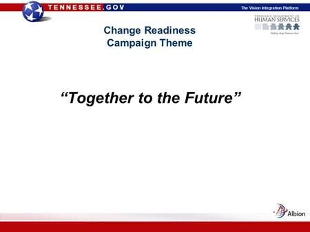 "The Vision Integration Platform Change Readiness Campaign Theme ""Together to the Future"""